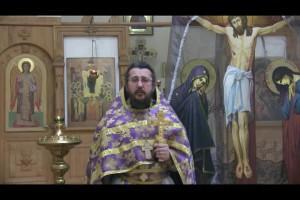 Проповедь в субботу крестопоклонной недели. Священник Игорь Сильченков